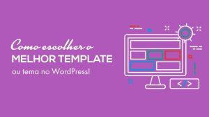 Como escolher melhor tema para wordpress